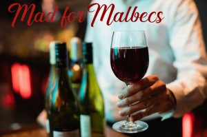 Mad for Malbecs
