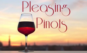 Pleasing Pinots